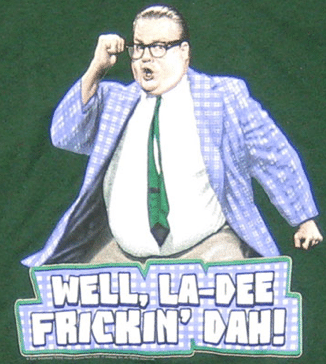 Chris Farley Well la dee frickin' dah